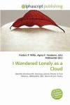 I Wandered Lonely as a Cloud - Frederic P. Miller, Agnes F. Vandome, John McBrewster