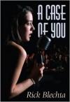 A Case of You - Rick Blechta