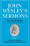 John Wesley's Sermons: An Anthology - John Wesley, Albert Cook Outler