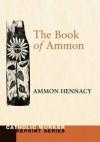 The Book Of Ammon - Ammon Hennacy, Steve Allen, Dorothy Day