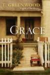Grace - T. Greenwood