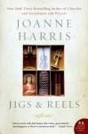 Jigs & Reels - Joanne Harris