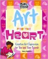 Art for the Heart: Creative Art Expression for You and Your Friends - Mary Wallace, Claudia Davila