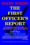 The First Officer's Report - Definitive Edition: The Inside Account of Flight 919 and Its Place in the Age of Terror - Shawn Rhodes, John W. Street