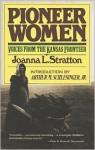 Pioneer Women - Joanna L. Stratton, Arthur M. Schlesinger Jr.
