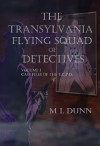 The Transylvania Flying Squad of Detectives - M.L. Dunn