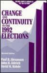 Change and Continuity in the 1992 Elections - Paul R. Abramson, John H. Aldrich, David W. Rohde