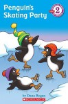 Penguins Skating Party: Developing Reader Level 2 - Dana Regan