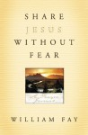 Share Jesus Without Fear Journal: A Prayer Journal - William Fay