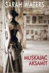 Muskając aksamit - Sarah Waters, Magdalena Gawlik-Małkowska