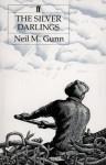 Silver Darlings - Neil M. Gunn