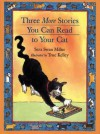 Three More Stories You Can Read to Your Cat - Sara Swan Miller, True Kelley