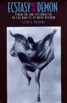 Ecstasy and the Demon: Feminism and Nationalism in the Dances of Mary Wigman - Susan Manning