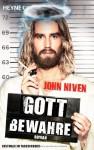Gott bewahre: Roman - John Niven