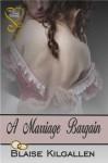 A Marriage Bargain - Blaise Kilgallen