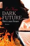 Dark Future - Herz auf Feuer - Eve Kenin