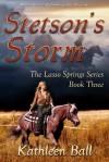 Stetson's Storm - Kathleen Ball
