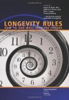 Longevity Rules: How to Age Well Into the Future - Robert N. Butler, William H. Thomas, Ellen J. Langer, Theodore Roszak, Stuart Greenbaum
