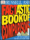 Factastic Book Of Comparisons - Russell Ash