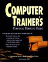 Computer Trainer's Personal Training Guide - Que Corporation, Shirley Copeland, Patty Crowell, Bernard Dodge, Peggy Maday