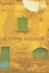 The Stone Boudoir: In Search Of The Hidden Villages Of Sicily - Theresa Maggio