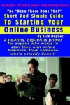 "The ""Been There Done That"" Short and Simple Guide to Starting Your Online Business - Jack Hughes"