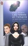 Les robots et l'empire - Isaac Asimov