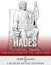 Hades: The History, Origins, and Evolution of the Greek God - Jesse Harasta