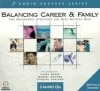 Balancing Career & Family: Time Management Strategies For What Matters Most - Laura Stack, Dianna Booher