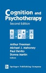Cognition and Psychotherapy - Arthur Freeman, Michael J. Mahoney, Paul Devito, Donna Martin