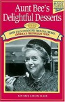 Aunt Bee's Delightful Desserts - Ken Beck, Jim Clark