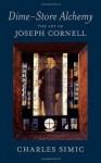 Dime-Store Alchemy: The Art of Joseph Cornell (New York Review Books Classics) by Simic. Charles ( 2011 ) Paperback - Simic. Charles