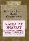 My People's Prayer Book, Vol. 8: Kabbalat Shabbat: Welcoming Shabbat in the Synagogue - Lawrence A. Hoffman