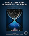 Space, Time and Number in the Brain: Searching for the Foundations of Mathematical Thought (Attention and Performance) - Stanislas Dehaene