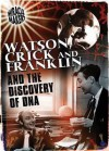 Watson and Crick and Their Discovery of DNA - Anne Rooney
