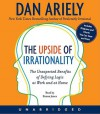 The Upside of Irrationality CD - Dan Ariely, Simon Jones