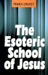 The Esoteric School of Jesus - Pekka Ervast