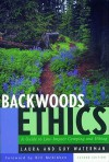 Backwoods Ethics: A Guide to Low-Impact Camping and Hiking - Laura Waterman, Guy Waterman