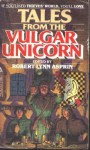 Tales from the Vulgar Unicorn - Robert Lynn Asprin, Lynn Abbey, Philip José Farmer, David Drake