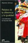 Relatos de La Diferencia y La Igualdad - Alejandro Grimson