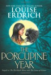 The Porcupine Year - Louise Erdrich