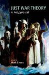 Just War Theory: A Reappraisal - Mark Evans
