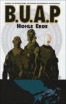 B.U.A.P. 1 Hohle Erde - Mike Mignola, Christopher Golden, Thomas E. Sniegoski, Andreas Mergenthaler