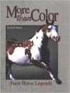 More Than Color: Paint Horse Legends - Frank Holmes