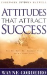 Attitudes that Attract Success: You Are Only One Attitude Away from a Great Life - Wayne Cordeiro