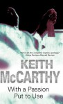 With a Passion Put to Use - Keith McCarthy