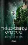 The Songbird's Overture - Danielle L. Jensen