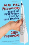 Dear Mrs. Fitzsimmons: Tales of Redemption from an Irish Mailbox - Greg Fitzsimmons