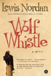 Wolf Whistle - Lewis Nordan