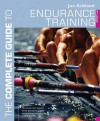 The Complete Guide to Endurance Training - Jon Ackland, Frank W. Dick